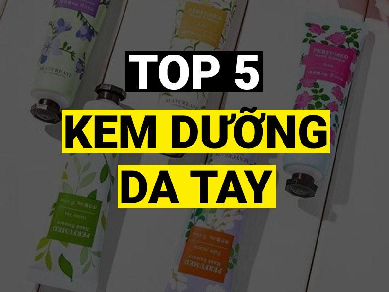 TOP 5 LOẠI KEM DƯỠNG DA TAY LÀM TRẮNG SIÊU VIP
